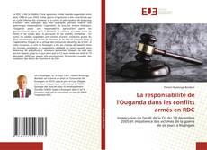 Bookcover of La responsabilité de l'Ouganda dans les conflits armés en RDC
