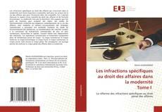 Bookcover of Les infractions spécifiques au droit des affaires dans la modernité Tome I