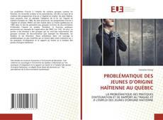 Portada del libro de PROBLÉMATIQUE DES JEUNES D'ORIGINE HAÏTIENNE AU QUÉBEC