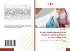 Bookcover of Evolution des couvertures vaccinales du nourrisson en Haute Garonne