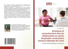 Borítókép a  Grossesse et accouchement chez les adolescentes au centre hospitalier universitaire Sylvanus Olympio de Lomé - hoz
