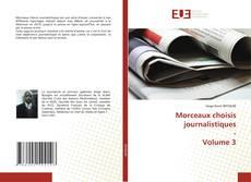 Bookcover of Morceaux choisis journalistiques - Volume 3
