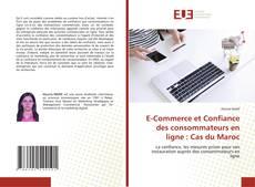E-Commerce et Confiance des consommateurs en ligne : Cas du Maroc kitap kapağı
