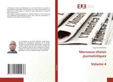 Bookcover of Morceaux choisis journalistiques - Volume 4