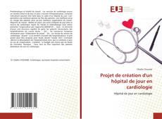 Capa do livro de Projet de création d'un hôpital de jour en cardiologie
