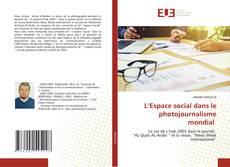 L'Espace social dans le photojournalisme mondial的封面