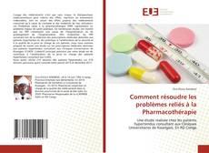 Bookcover of Comment résoudre les problèmes reliés à la Pharmacothérapie