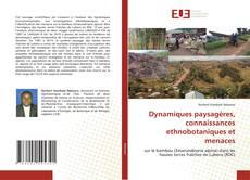 Couverture de Dynamiques paysagères, connaissances ethnobotaniques et menaces