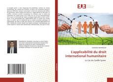 Bookcover of L'applicabilité du droit international humanitaire