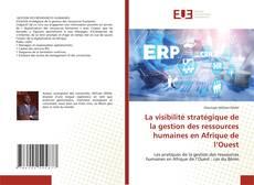 Bookcover of La visibilité stratégique de la gestion des ressources humaines en Afrique de l'Ouest