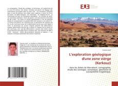 Bookcover of L'exploration géologique d'une zone viérge (Kerkouz)