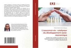 Borítókép a  L'assurance vie : catalyseur du développement socio-économique - hoz