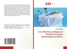 Обложка Les réformes juridiques et fiscales du secteur plasturgique au Maroc