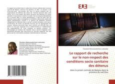 Borítókép a  Le rapport de recherche sur le non-respect des conditions socio sanitaire des détenus - hoz