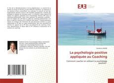 Bookcover of La psychologie positive appliquée au Coaching