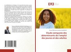 Borítókép a  Etude comparée des déterminants de l'emploi des jeunes et des adultes - hoz