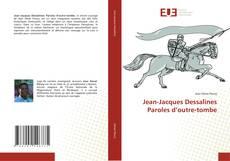 Borítókép a  Jean-Jacques Dessalines Paroles d'outre-tombe - hoz