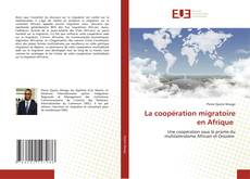 Couverture de La coopération migratoire en Afrique