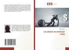 Borítókép a  Le salaire ne rend pas riche - hoz