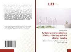 Borítókép a  Activité antimicrobienne des extraits naturels de plantes locales - hoz