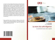 Bookcover of Le marc du café Algérien