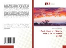 Bookcover of Quel climat en l'Algérie vers la fin du 21ème siècle?