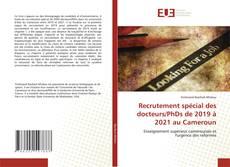 Bookcover of Recrutement spécial des docteurs/PhDs de 2019 à 2021 au Cameroun