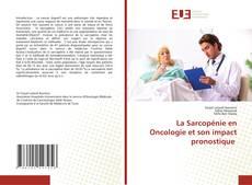 Bookcover of La Sarcopénie en Oncologie et son impact pronostique