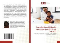 Bookcover of Consultations Médicales des Enfants de 0 à 5 ans en 2013