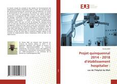 Projet quinquennal 2014 - 2018 d'établissement hospitalier :的封面