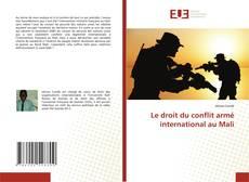 Bookcover of Le droit du conflit armé international au Mali