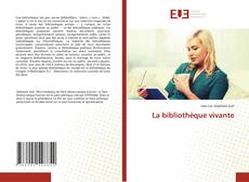 Bookcover of La bibliothèque vivante