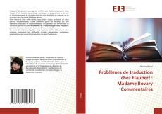 Bookcover of Problèmes de traduction chez Flaubert : Madame Bovary Commentaires