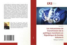Bookcover of Les mécanismes de transmission de la politique monétaire en République de Guinée Volume II