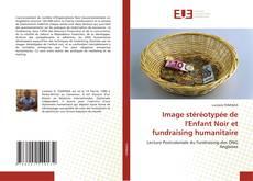 Image stéréotypée de l'Enfant Noir et fundraising humanitaire kitap kapağı