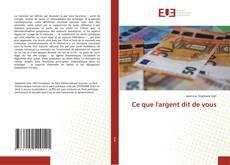 Bookcover of Ce que l'argent dit de vous