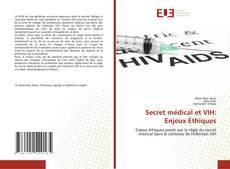 Bookcover of Secret médical et VIH: Enjeux Éthiques