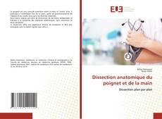 Borítókép a  Dissection anatomique du poignet et de la main - hoz