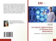 Borítókép a  Les aspects réglementaires et éthiques de la télémédecine - hoz