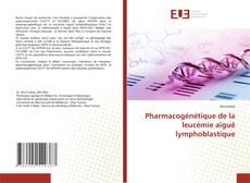 Borítókép a  Pharmacogénétique de la leucémie aiguë lymphoblastique - hoz