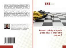 Borítókép a  Pouvoir politique: quelle place pour le droit et la morale ? - hoz