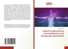 Couverture de Libérer le potentiel du microcrédit pour une Europe plus dynamique