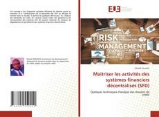 Couverture de Maitriser les activités des systèmes financiers décentralisés (SFD)
