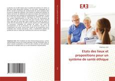 Couverture de Etats des lieux et propositions pour un système de santé éthique