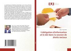 Couverture de L'obligation d'ínformation et le dol dans la cession de droits sociaux