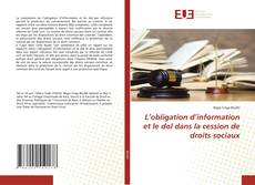 Couverture de L'obligation d'information et le dol dans la cession de droits sociaux