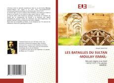 Portada del libro de LES BATAILLES DU SULTAN -MOULAY ISMAÏL-