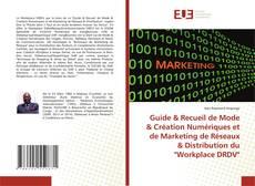 """Buchcover von Guide & Recueil de Mode & Création Numériques et de Marketing de Réseaux & Distribution du """"Workplace DRDV"""""""