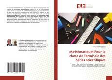Bookcover of Mathématiques Pour la classe de Terminale des Séries scientifiques