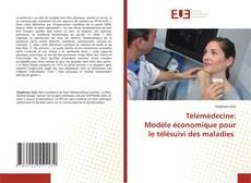 Couverture de Télémédecine: Modèle économique pour le télésuivi des maladies